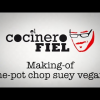 "MAKING-OF DE ""EL COCINERO FIEL"" CON ONE-POT CHOP SUEY"