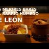 LOS MEJORES BARES DEL BARRIO HÚMEDO DE LEÓN