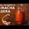 SALSA PICANTE O SRIRACHA CASERA