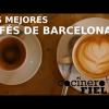 LOS MEJORES CAFÉS DE ESPECIALIDAD DE BARCELONA (PARTE I)