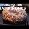 HAMBURGUESA CON CHAMPIÑONES