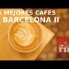LOS MEJORES CAFÉS DE ESPECIALIDAD DE BARCELONA (PARTE II)