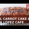 EL CARROT CAKE DE LA LÓPEZ CAFÈ