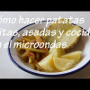 Cómo hacer patatas fritas, patatas asadas y patatas cocidas en el microondas