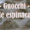 GNOCCHI DE ESPINACAS