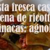 Pasta fresca casera rellena de ricotta y espinacas: agnolotti