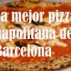 La mejor pizza napolitana de Barcelona