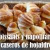 Croissants o cruasanes caseros de hojaldre
