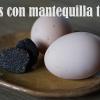 Huevos con mantequilla trufada