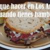 Cosas que hacer en Los Angeles cuando tienes hambre