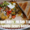 Cosas que hacer en San Francisco cuando tienes hambre