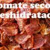 Tomate seco o deshidratado